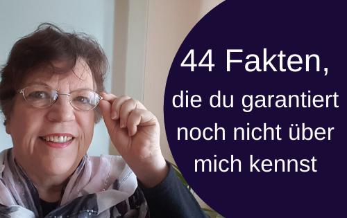 44 Fakten, die du garantiert noch nicht über mich kennst