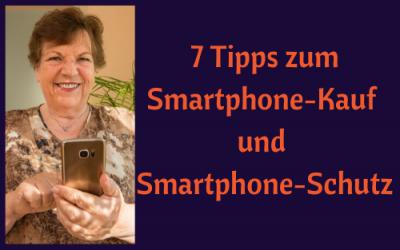 7 Tipps zum Smartphone-Kauf und Smartphone-Schutz