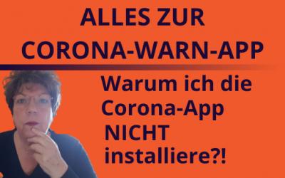 Alles zur Corona-Warn-App und warum ich sie nicht installiere