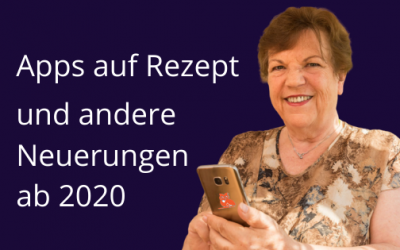 Apps auf Rezept und andere Neuerungen ab 2020