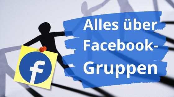 Alles über Facebook-Gruppen