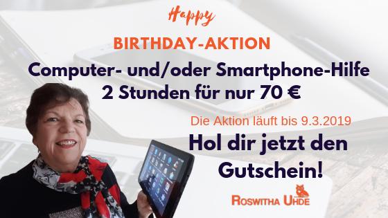 Birthday-Aktion Smartphone-Hilfe und Computer-Hilfe - Alt wie eine Kuh und lerne immer noch dazu