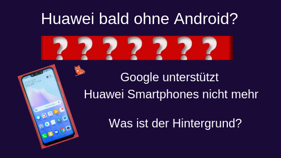 Huawei bald ohne Android
