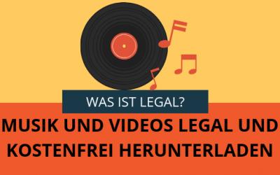 Musik und Videos legal und kostenfrei herunterladen