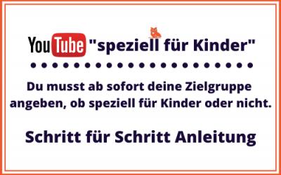 Speziell für Kinder – wichtige Änderung für ALLE YouTuber
