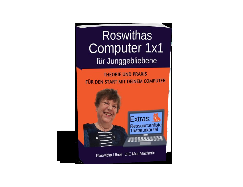 Roswithas Computer 1x1 für Junggebliebene