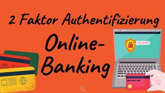 Zwei-Faktor-Authentifizierung im Online-Banking