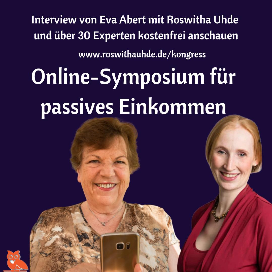 Online-Symposium Passives Einkommen im Mai 2019 von Eva Abert mit vielen Interviews