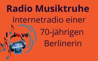 Radio Musiktruhe – Internetradio einer 70jährigen Berlinerin